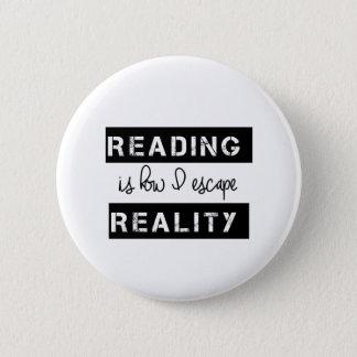 Chapa Redonda De 5 Cm La lectura es cómo escapo realidad