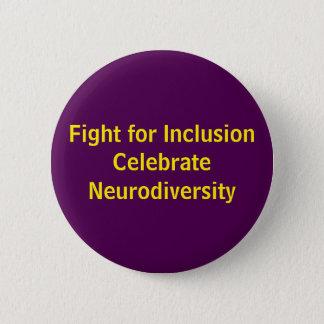 Chapa Redonda De 5 Cm La lucha para la inclusión celebra Neurodiversity