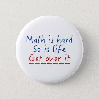 Chapa Redonda De 5 Cm La matemáticas es dura