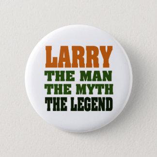 Chapa Redonda De 5 Cm LARRY - el hombre, el mito, la leyenda