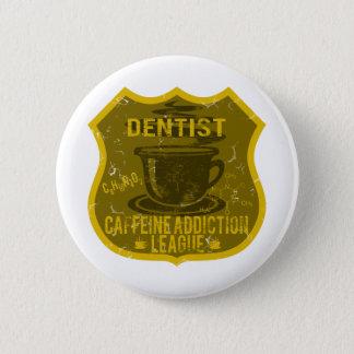 Chapa Redonda De 5 Cm Liga del apego del cafeína del dentista