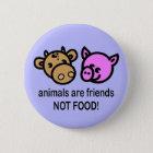 Chapa Redonda De 5 Cm ¡Los animales son comida de los amigos no!