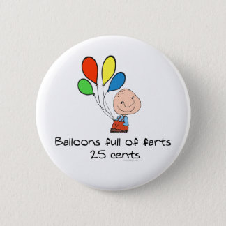 Chapa Redonda De 5 Cm Los globos de farts por completo