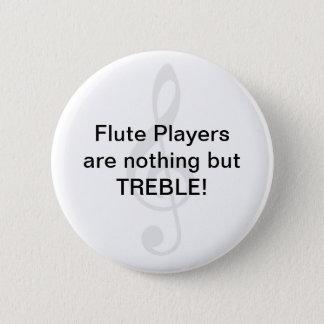 Chapa Redonda De 5 Cm ¡Los jugadores de flauta no son nada sino TRIPLE!