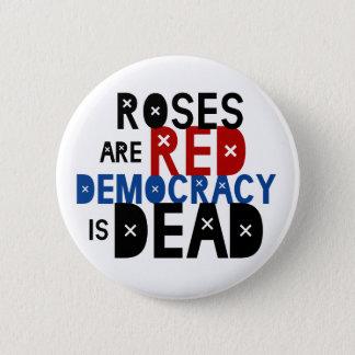 Chapa Redonda De 5 Cm Los rosas son rojos, democracia son muertos
