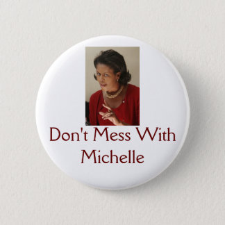 Chapa Redonda De 5 Cm Michelle Obama, no ensucia con Michelle