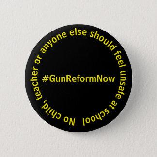 Chapa Redonda De 5 Cm Ningún niño, profesor debe sentir el #GunReformNow