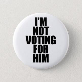 Chapa Redonda De 5 Cm No estoy votando por él