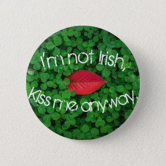 Chapa Redonda De 5 Cm No soy irlandés me beso de todos modos