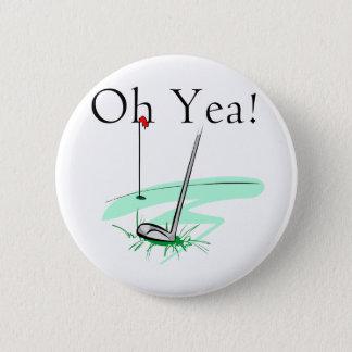 Chapa Redonda De 5 Cm Oh camisetas y regalos del golf del Yea