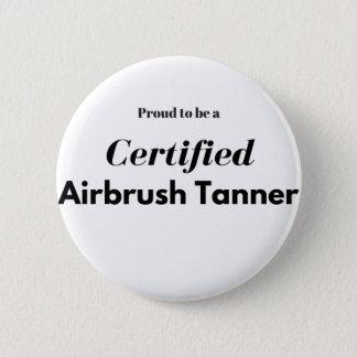 Chapa Redonda De 5 Cm Orgulloso ser un aerógrafo certificado Tanner