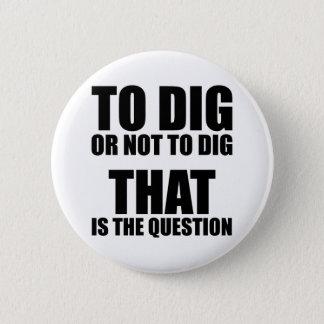 Chapa Redonda De 5 Cm Para cavar o no cavar, ése es la pregunta
