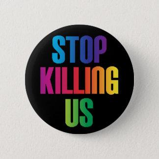 """Chapa Redonda De 5 Cm """"Pare el matar de nosotros"""" Anti-Violencia de LGBT"""