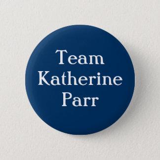 Chapa Redonda De 5 Cm Parr de Katherine del equipo