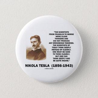 Chapa Redonda De 5 Cm Pensadores claros de Nikola Tesla sanos pensar