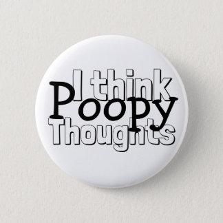 Chapa Redonda De 5 Cm Pensamientos de pensamiento de Poopy