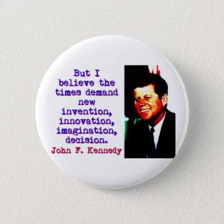 Chapa Redonda De 5 Cm Pero creo la demanda de The Times - John Kennedy
