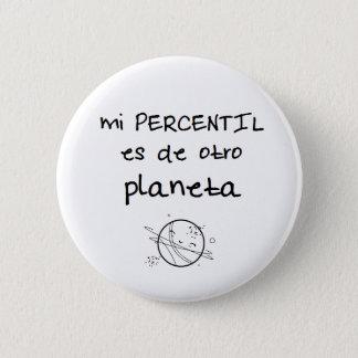 Chapa Redonda De 5 Cm Pin de percentil es de otro planeta