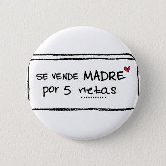 """Chapa Redonda De 5 Cm Pin de """"Se vende madre por 5 netas"""""""