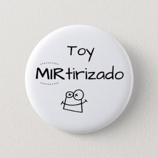 Chapa Redonda De 5 Cm Pin de Toy MIRtirizado