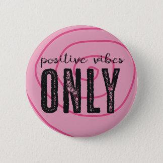 Chapa Redonda De 5 Cm Pin positivo de la sensación solamente -