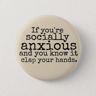 Chapa Redonda De 5 Cm Pin social de la negación de la ansiedad