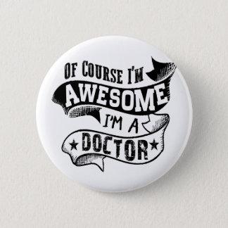 Chapa Redonda De 5 Cm Por supuesto soy impresionante yo soy doctor