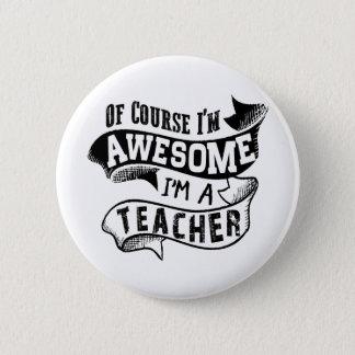 Chapa Redonda De 5 Cm Por supuesto soy impresionante yo soy profesor
