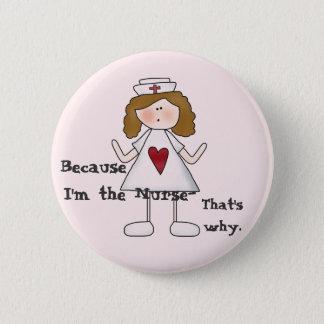 Chapa Redonda De 5 Cm Porque soy el lema divertido de la enfermera