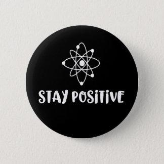 Chapa Redonda De 5 Cm Positividad científica divertida positiva de la