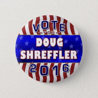 Chapa Redonda De 5 Cm Presidente de Doug Shreffler elección 2016