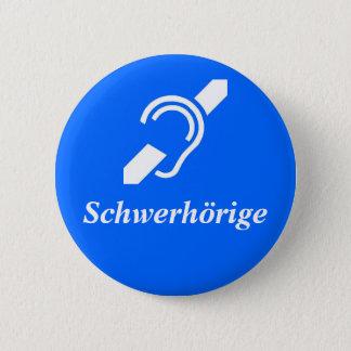 Chapa Redonda De 5 Cm Schwerhörige - difícilmente de la audiencia,