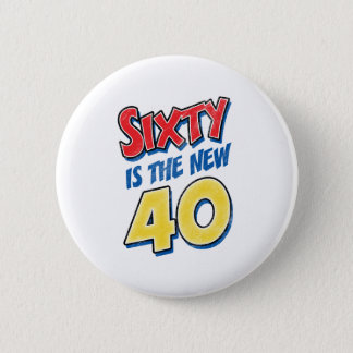 Chapa Redonda De 5 Cm Sesenta es el nuevo cumpleaños 40