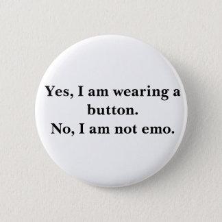 Chapa Redonda De 5 Cm Sí, estoy llevando un botón. No, no soy emo.