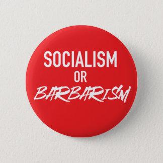 Chapa Redonda De 5 Cm Socialismo o barbarismo