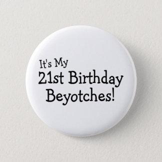 Chapa Redonda De 5 Cm Su mi 21ro cumpleaños Beyotches