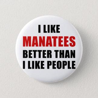 Chapa Redonda De 5 Cm Tengo gusto de Manatees mejores que tengo gusto de