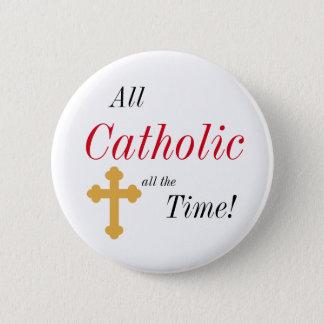Chapa Redonda De 5 Cm ¡Todo católico todo el tiempo!
