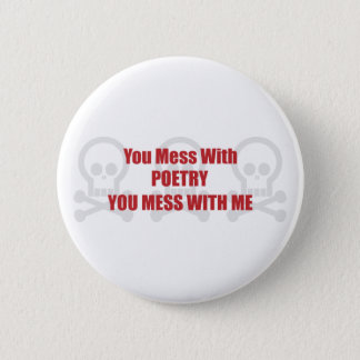 Chapa Redonda De 5 Cm Usted ensucia con poesía que usted ensucia conmigo