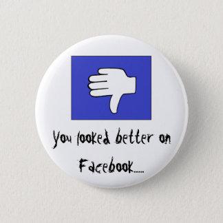 Chapa Redonda De 5 Cm Usted parecía mejor en Facebook ......