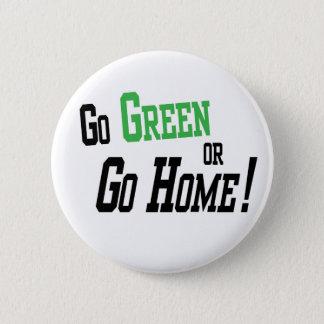 Chapa Redonda De 5 Cm Va el verde o va a casa