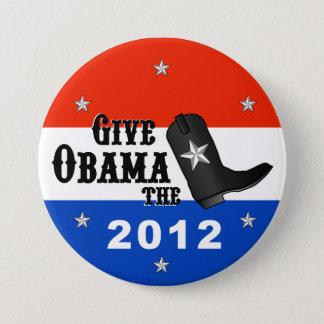 Chapa Redonda De 7 Cm ¡Dé a Obama la bota! (Botón grande)