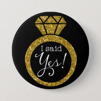Chapa Redonda De 7 Cm ¡Dije sí! El anillo de Bling del oro Novia-A-Es