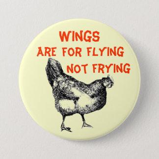 Chapa Redonda De 7 Cm Las alas están para volar no freír