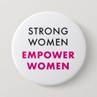 Chapa Redonda De 7 Cm Las mujeres fuertes, autorizan a las mujeres - Pin