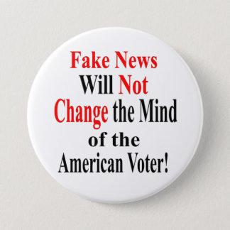 Chapa Redonda De 7 Cm Las noticias falsas no cambiarán la mente del