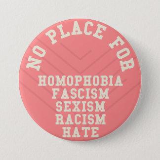 Chapa Redonda De 7 Cm Ningún lugar para la cita de la homofobia