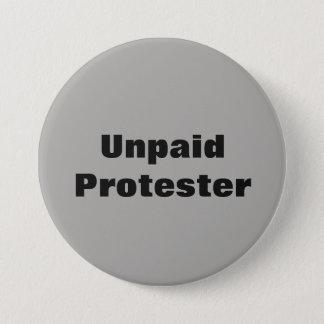 Chapa Redonda De 7 Cm Pin sin pagar del manifestante