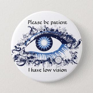 Chapa Redonda De 7 Cm Sea por favor paciente: Tengo visión baja
