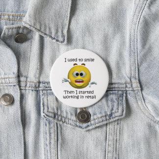 Chapa Redonda De 7 Cm Sonreía humor al por menor del empleado